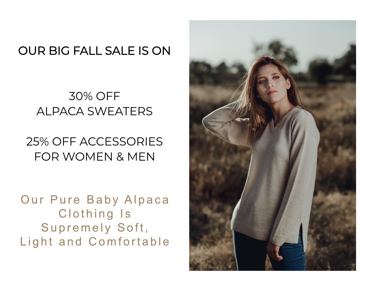 30% off alpaca sweaters for women and men. 25% off alpaca accessories for women and men