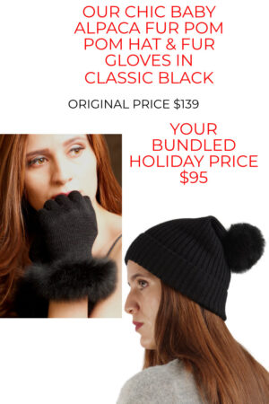 Our chic baby alpaca fur pom pom hat and fur trimmed alpaca gloves bundle with over $40 in savings.