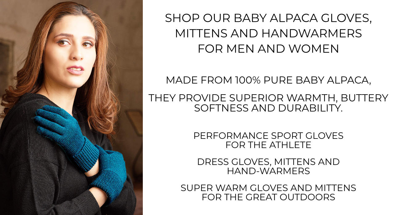 Shop pure alpaca gloves, mittens and hand-warmers for men and women. Performance alpaca gloves, dress gloves and super warm gloves and mittens for the outdoors